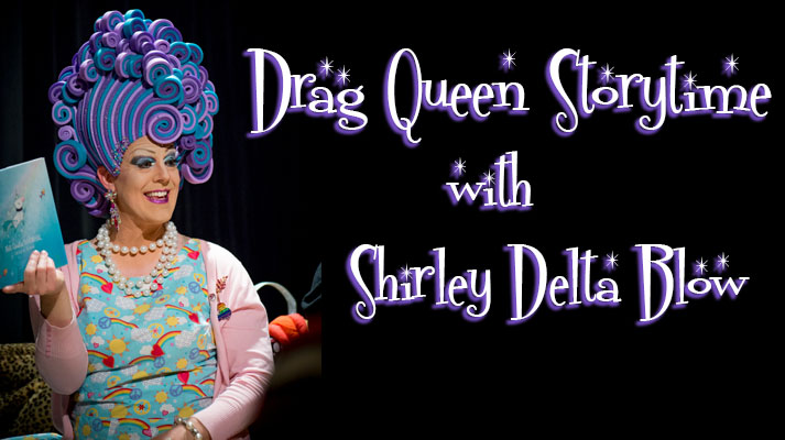 Drag Queen Storytime with Shirley Delta Blow
