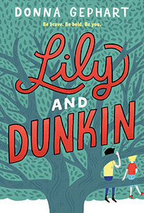 Lily and Dunkin by Donna Gephart