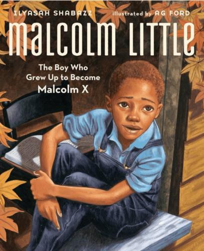 Malcom Little, The boy Who Grew Up To Become Malcom X by Ilysaha Shabazz