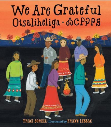We Are Grateful, Otsaliheliga by Traci Sorell