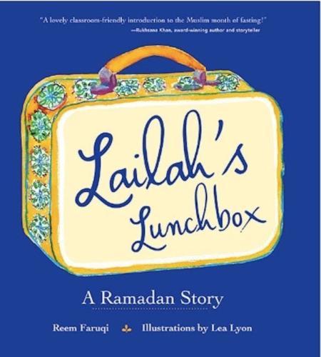 Lailah's Lunchbox, A Ramadan Story by Reem Faruqi