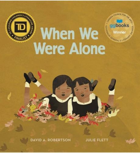 When We Were Alone by David A. Robertson and Julie Fleet