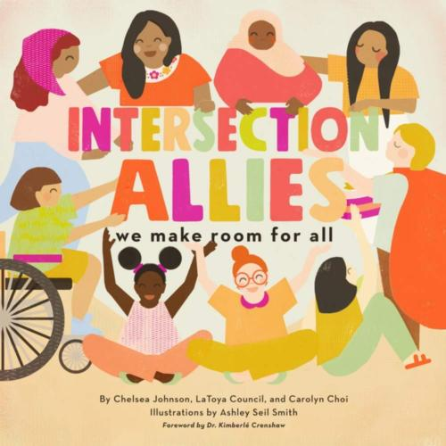 Intersection Allies, We Make Room For All by Chelsea Johnson, LaToya Council, and Carolyn Choi